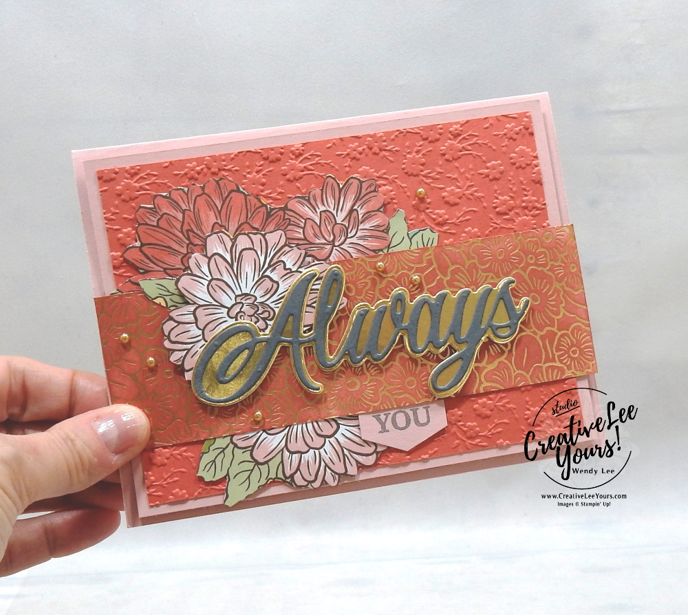 Always You by wendy lee, Maui Achievers Blog Hop, stampin up, stamping, SU, #creativeleeyours, creatively yours, creative-lee yours, #cardmaking, #handmadecard, #rubberstamps, #stamping, friend, celebration, congratulations, thank you, hello, birthday, thinking of you, love, anniversary, DIY, paper crafts, #papercrafting , #papercraftingsupplies, #papercraftingisfun, Love and Always stamp set, flowers, sponging, #technique ,#techniques