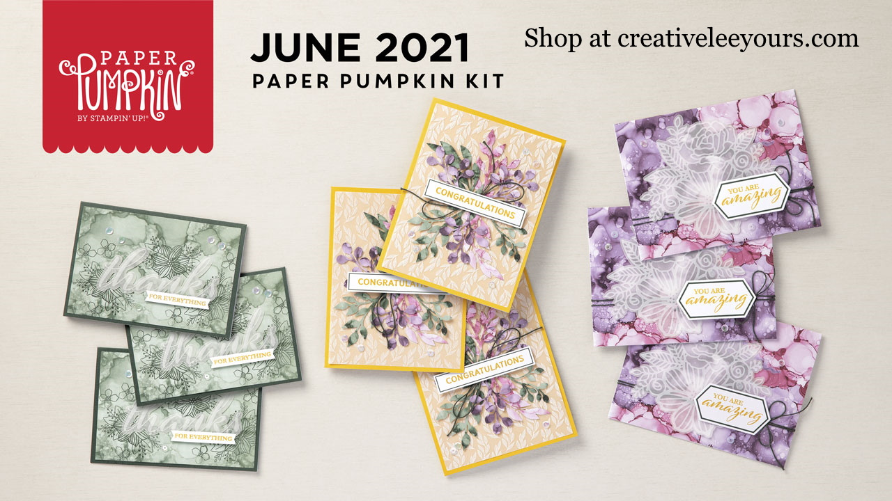 Wendy Lee, June 2021 Paper Pumpkin Kit, expression in color, artistry, ink stained, watercolor, expressions in ink, stampin up, handmade cards, rubber stamps, stamping, kit, subscription, #creativeleeyours, creatively yours, creative-lee yours, celebration, smile, thank you, birthday, sorry, thinking of you, love, congrats, lucky, feel better, sympathy, get well, grateful, comfort, encouragement, hearts, valentine, anniversary, wedding, appreciation, bonus tutorial, fast & easy, DIY, #simplestamping, card kit, subscription, craft kit, #paperpumpkinalternates , #paperpumpkinalternative ,#paperpumpkinalternatives, #papercraftingkit