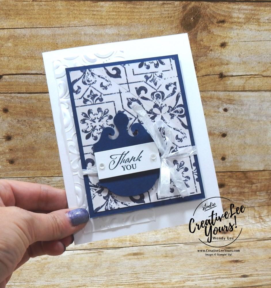 Elegantly Thank You by Wendy Lee, Elegantly Said stamp set, elegant punch, Stampin' Up! , wendy lee, Stampin Up, #creativeleeyours, creatively yours, #stampinupdemonstrator ,#cardmaking #handmadecard #rubberstamps #stamping, SU, SUO, creative-lee yours, #DIY, #papercrafts , #papercraft , #papercrafting , fellowship, friend, birthday, celebration, hello, thank you, sympathy, support, #makeacardsendacard ,#makeacardchangealife, #papercraftingsupplies, #papercraftingisfun, online bingo, onlinecardclass, #ingoodtaste, #parisianflourish3dembossingfolder