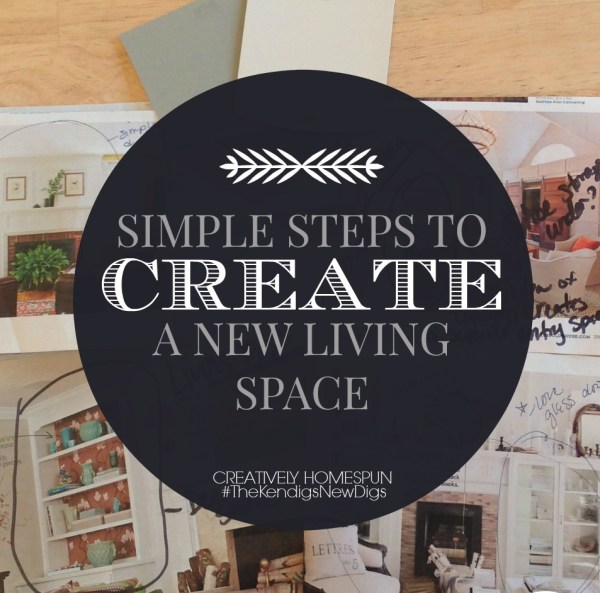 Simple steps to create a new living space: #THEKINDIGSNEWDIGS