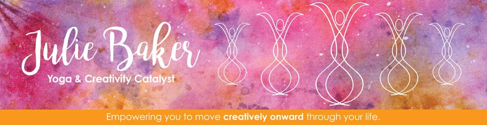 Julie Baker Yoga & Creativity Catalyst