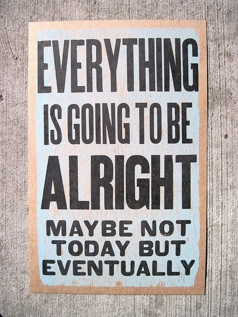 every-thing-is-going-alright-quote