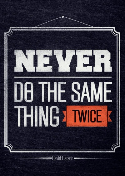 never-do-same-thing-tice