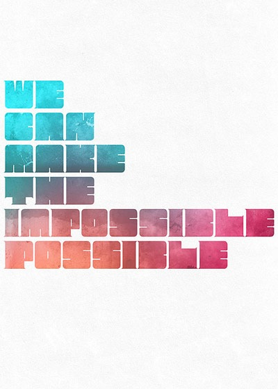 we-can-make-the-possible-impossible