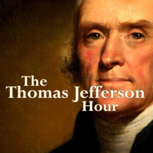 The Thomas Jefferson Hour