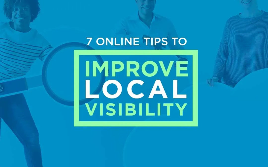 7 Tips to Improve Local Visibility Online
