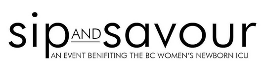 Sip and Savour is a Vancouver Charity Event in Support of BC Women's Hospital and the Newborn ICU