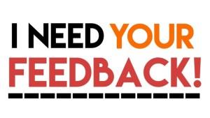 I Need Your Feedback