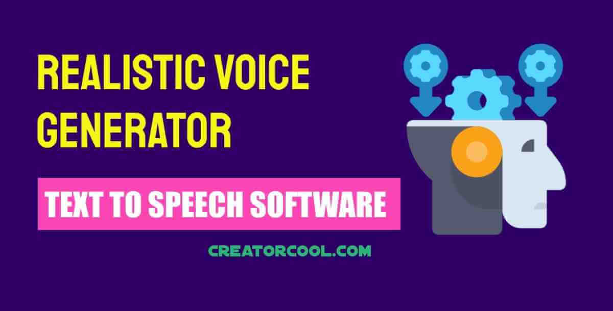 Realistic Voice Generator Text To Speech software