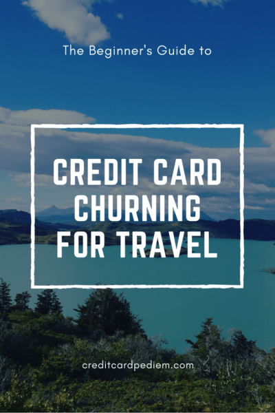 Beginner's Guide to Credit Card Churning for Travel