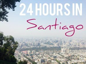 24 Hours in Santiago