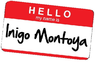 Hello My Name is Inigo Montoya Nametag