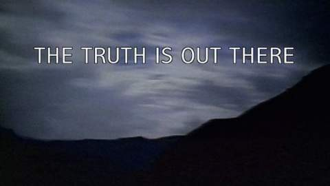 The Truth is Out There - X-Files