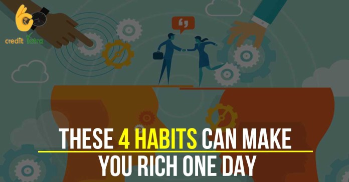 These 4 habits can make you rich one day