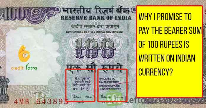 why i Promise to pay the bearer sum of 100 Rupees is written on Indian Currency