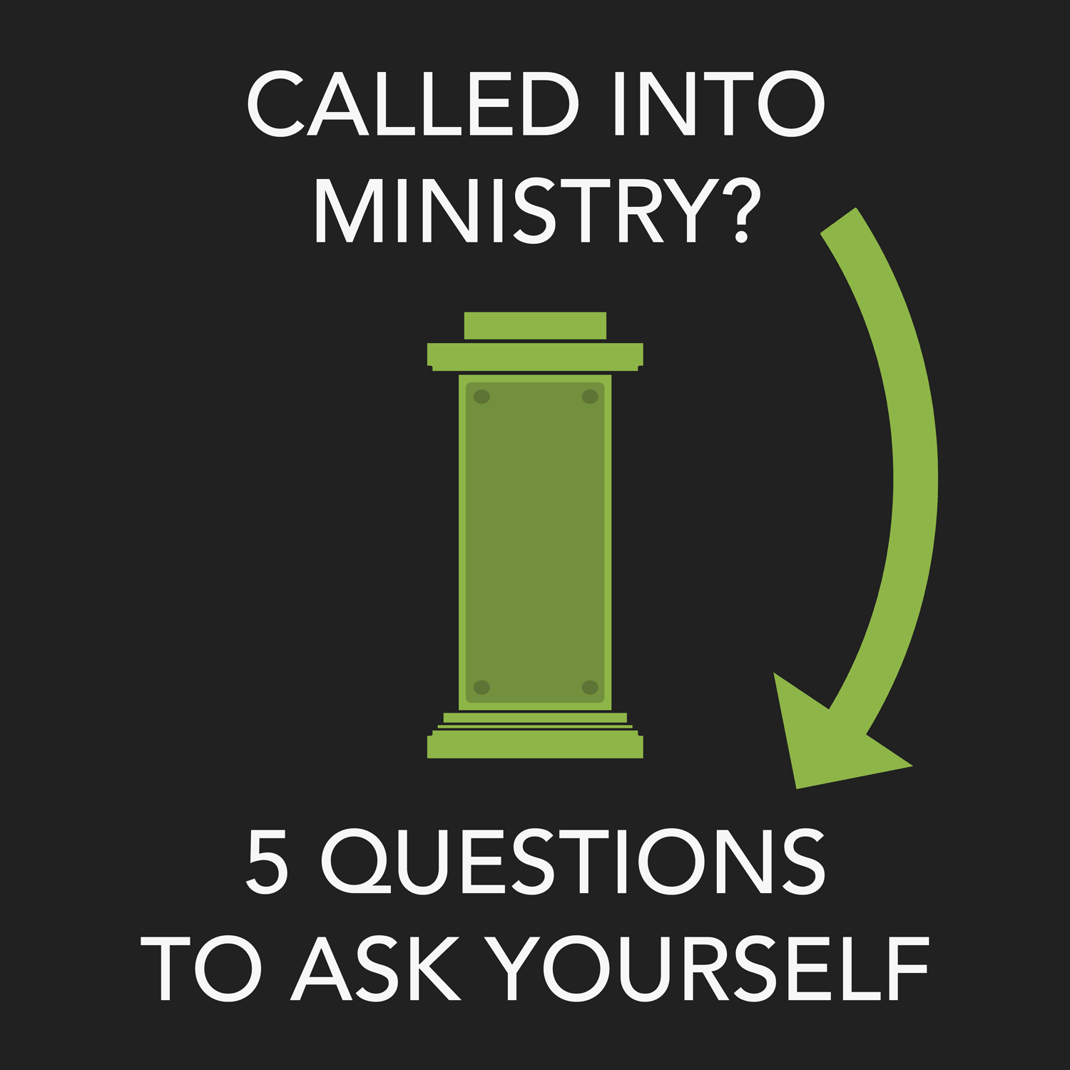 Called into Ministry? Five Questions to Ask Yourself