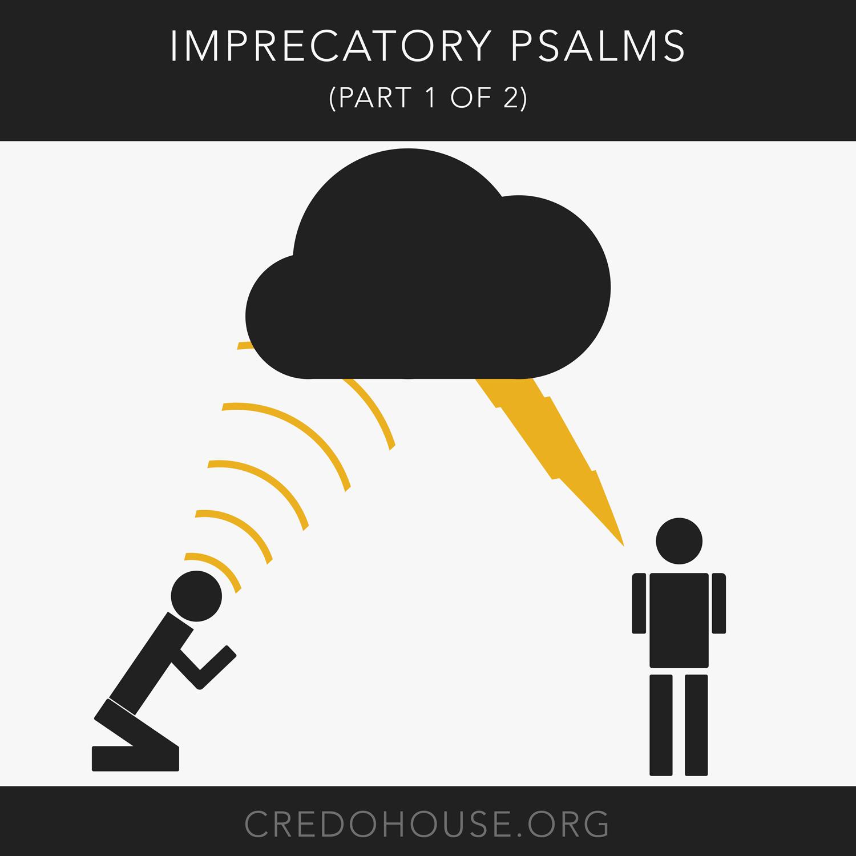 Imprecatory Psalms (Part 1) [Podcast]
