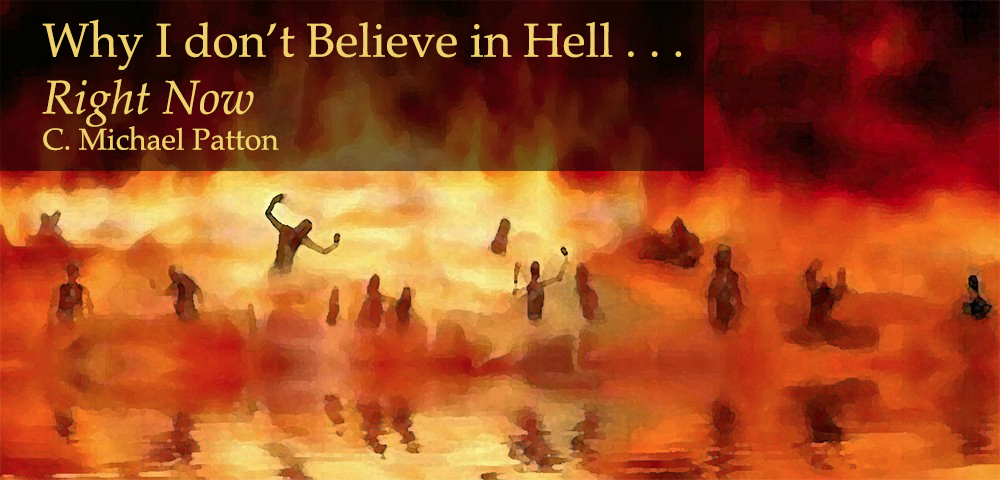 Why I Don't Believe in Hell Right Now