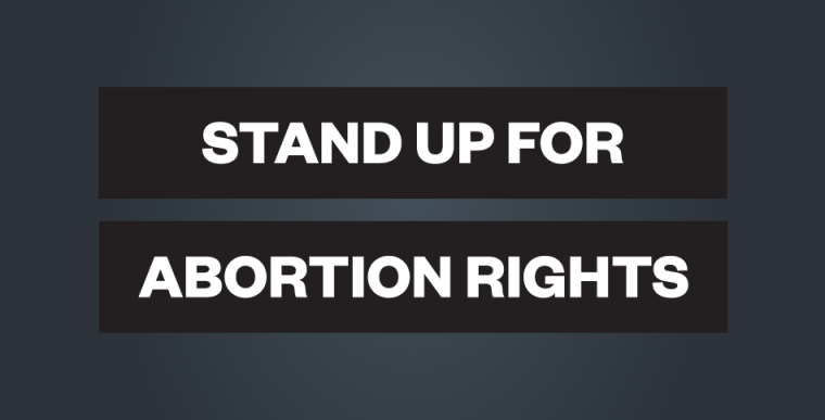 Stand up for abortion rights