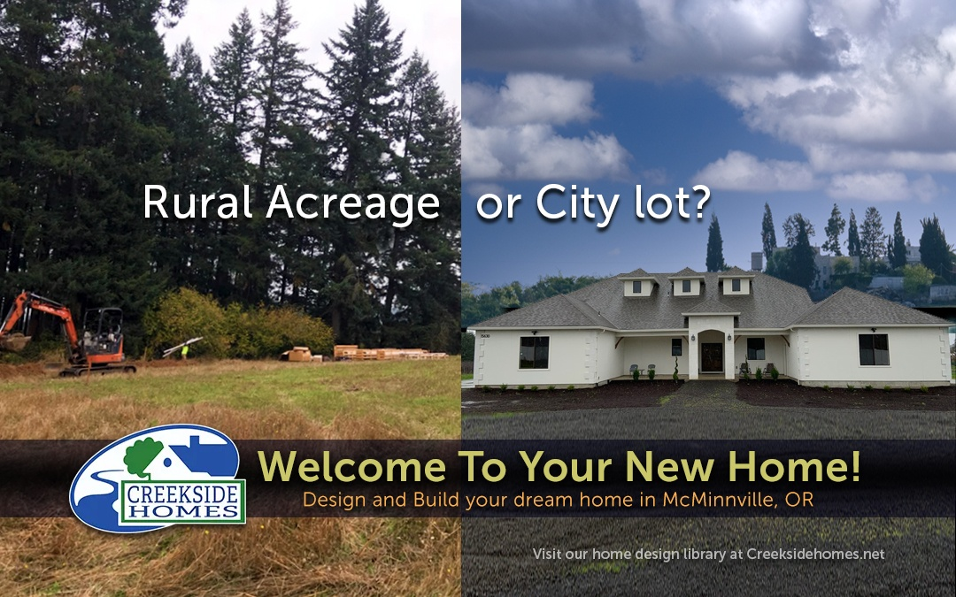 Should I build on a City Lot or on Rural Acreage?