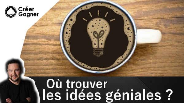 trouver idée géniale créer gagner