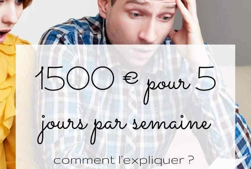 1500 € les 5 jours 👀