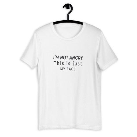 t-shirt-i-m-not-angry-this-is-just-my-face_mockup_Front_On-Hanger_White