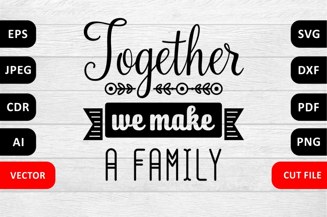 Download Valentine Love Family SVG Quote cut file. Together we make ...