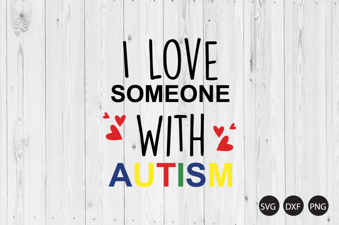 Download I Love Someone With Autism SVG, Autism Quote SVG, Autism ...
