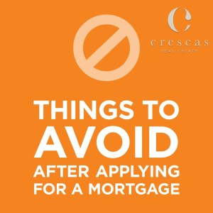 Things to avoid after applying for a mortgage