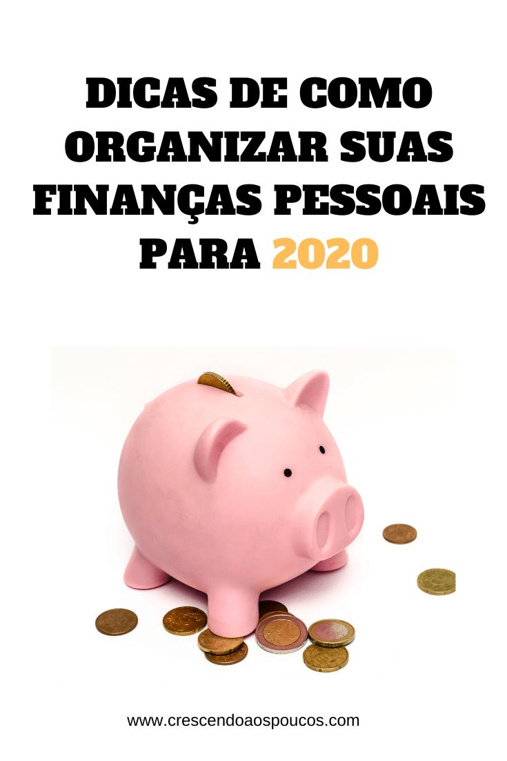 Dicas de como organizar suas finanças pessoais para 2020