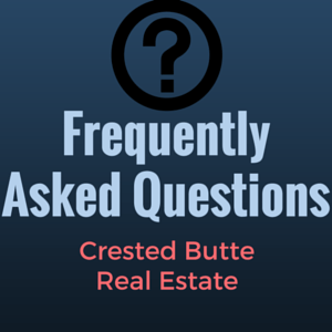 Frequently asked questions crested butte real estate