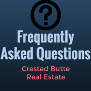 Crested Butte real estate FAQ