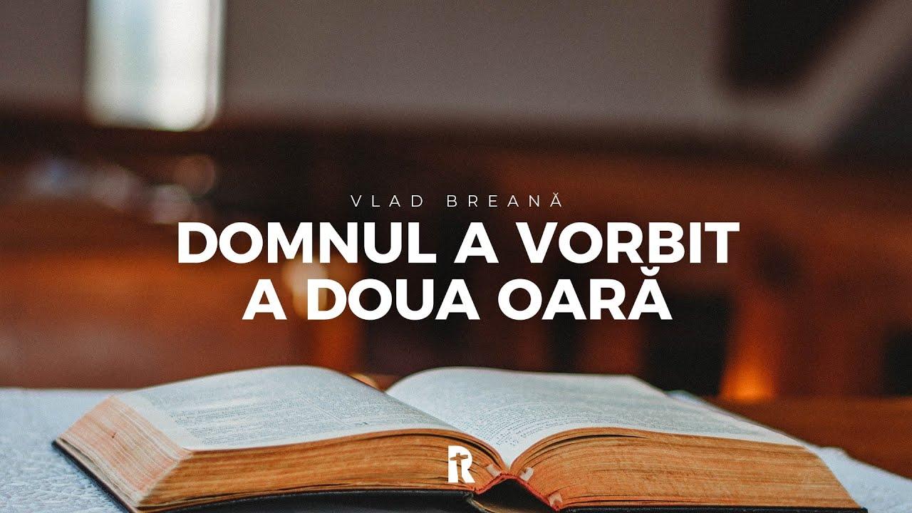 Vlad Breană – Domnul a vorbit a doua oară