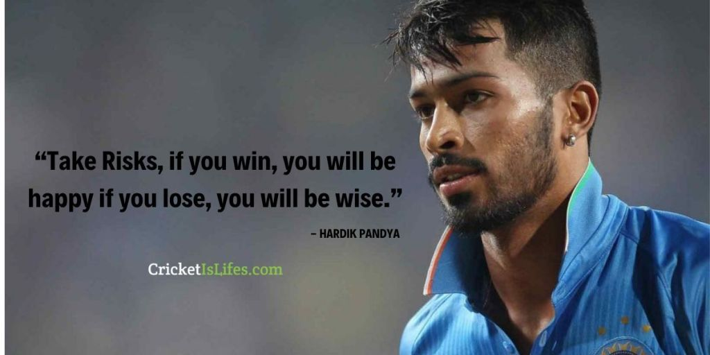 Take Risks, if you win, you will be happy if you lose, you will be wise.