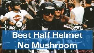 Best Half Helmet no Mushroom