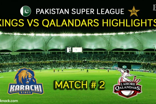 PSL T20 Match 2 | Watch Karachi Kings vs Lahore Qalandars Highlights