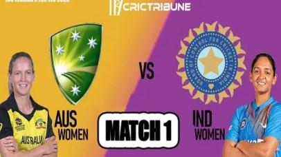 AUS W vs IND W Live Score 1st Match between Australia W vs West India W Live on 21 February 20 Live Score & Live Streaming