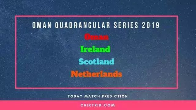Oman Quadrangular Series 2019 - Ireland, Scotland, Netherlands