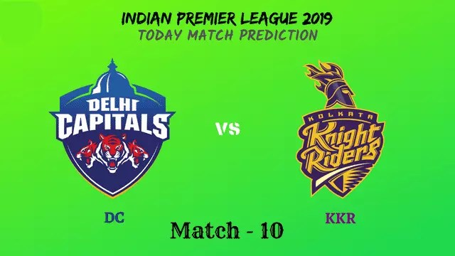 DC vs KKR - Match 10 - IPL 2019 match prediction tips