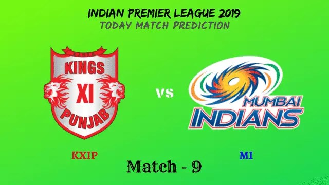 KXIP vs MI - Match 9 - IPL 2019 match prediction tips