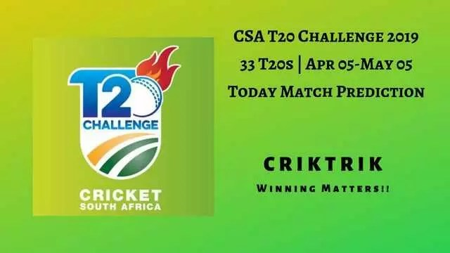 Today Match Prediction & Betting Tips CSA T20 Challenge 2019