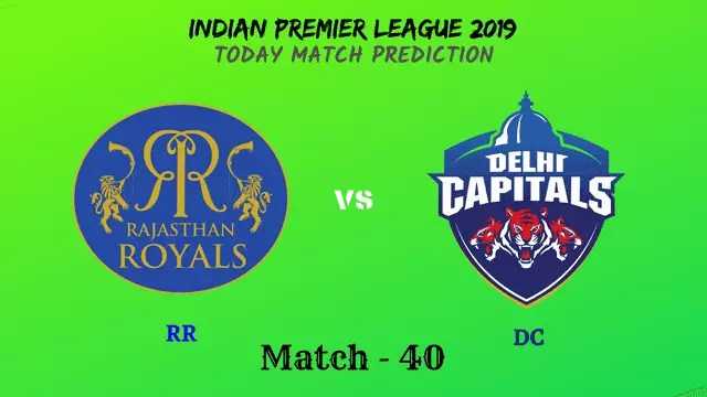 RR vs DC - Match 40 - IPL 2019 match prediction tips