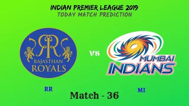 RR vs MI - Match 36 - IPL 2019 match prediction tips