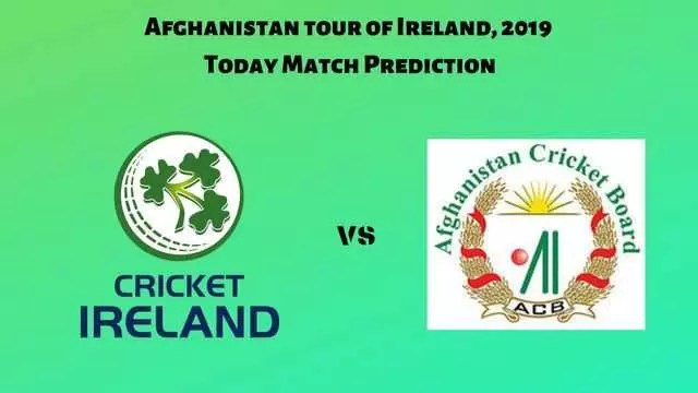 Ire vs Afg Today Match Prediction - Afghanistan tour of Ireland, 2019