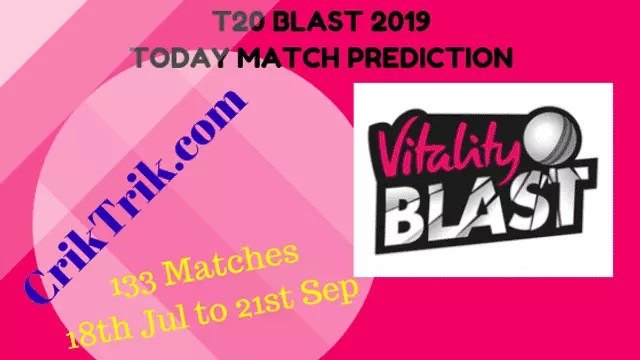 t20 blast 2019 today match prediction - SOM vs GLAM Today Match Prediction & Betting Tips – T20 Blast 2019