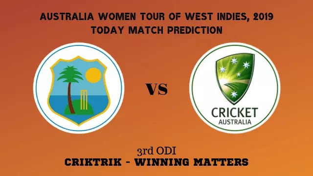 wiw vs ausw 3rd odi today match prediction - WIW vs AUSW, 3rd ODI Today Match Prediction - Australia Women tour of West Indies, 2019