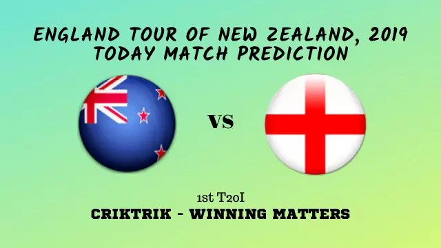nz vs eng 1st t20 match prediction - NZ vs ENG, 1st T20I Today Match Prediction - England tour of New Zealand, 2019