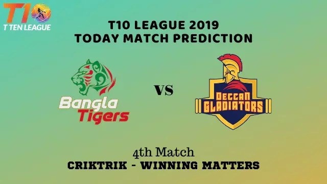 bt vs dgl 4th match prediction - Bangla Tigers vs Deccan Gladiators Prediction - 4th Match, T10 League 2019