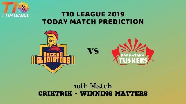 dgl vs kt 10th match prediction - Deccan Gladiators vs Karnataka Tuskers Prediction - 10th Match, T10 League 2019